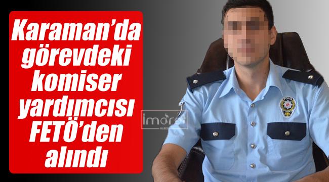 Karaman'da 1 komiser yardımcısı FETÖ'den alındı