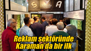 Reklam sektöründe Karaman'da bir ilk