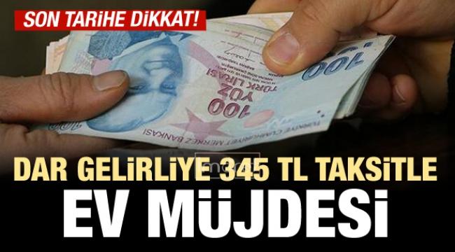 345 lira taksitle ev müjdesi