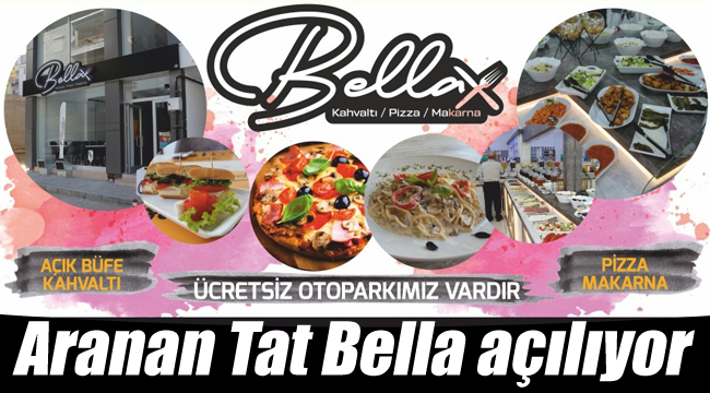 Aranan Tat Bella yarın açılıyor