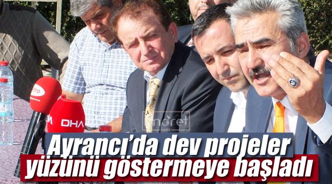 Ayrancı'da dev projeler yüzünü göstermeye başladı