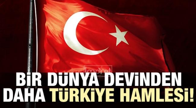 Bir dünya devinden daha Türkiye hamlesi