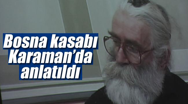 Bosna kasabı Karaman'da anlatıldı