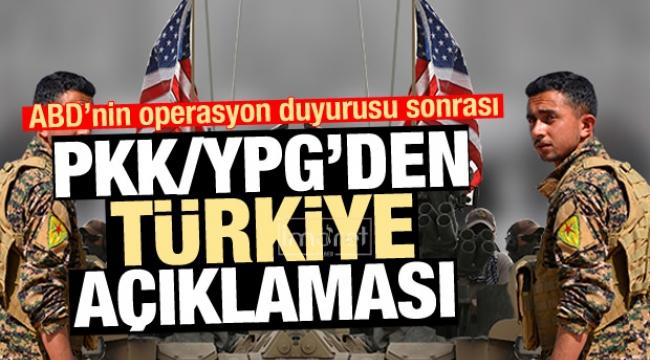PKK/YPG'den Türkiye açıklaması