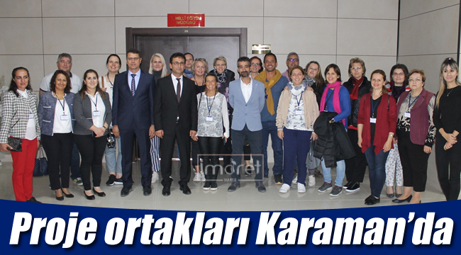 Proje ortakları Karaman'da