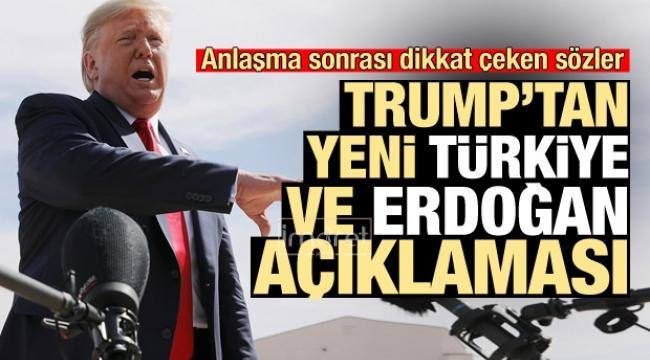Trump'tan dikkat çeken Türkiye ve Erdoğan açıklaması