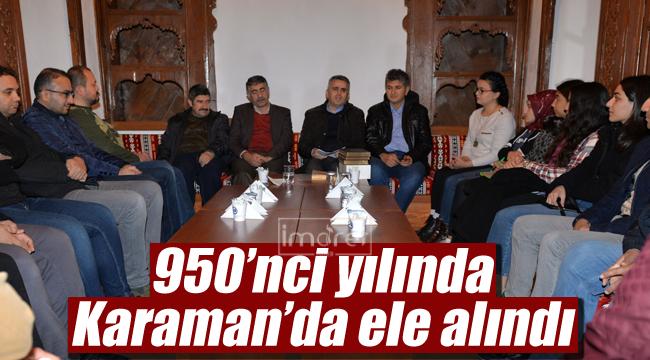 950'nci yılında Karaman'da ele alındı