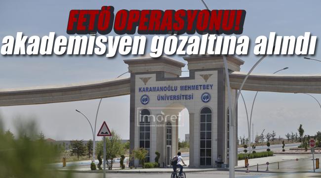 Akademisyen FETÖ'den gözaltına alındı