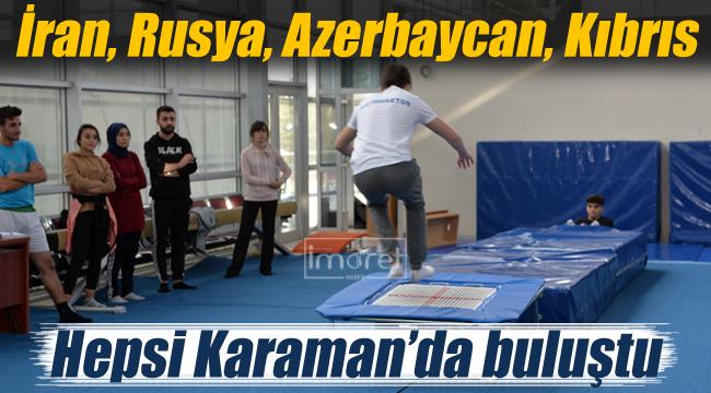 Karaman 4 ülkenin sporcularını buluşturdu