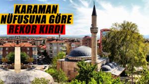 Karaman nüfusuna göre rekor kırdı