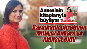Karamanlı öğretmen Miliyet Ankara'ya manşet oldu