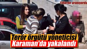 Terör örgütü yöneticisi Karaman'da yakalandı