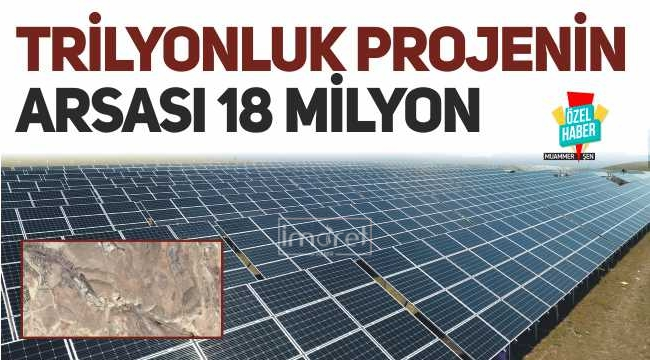 Trilyonluk projenin arsası 18 milyon