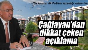 AK Parti İl Başkanı Çağlayan'dan dikkat çeken açıklama