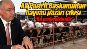 AK Parti il başkanından hayvan pazarı çıkışı