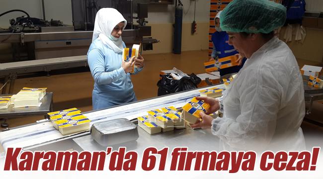Karaman'da 61 firmaya ceza