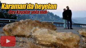 Karaman'da heyelan dev kayalar yola indi