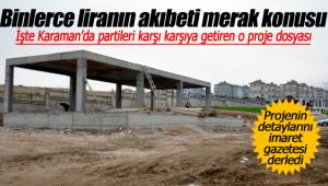 Karaman'da partileri karşı karşıya getiren o proje