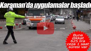 Karaman'da uygulama başladı, cezası 625 lira