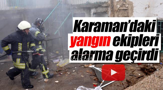 Karaman'daki yangın ekipleri alarma geçirdi