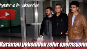 Karaman polisinden zehir operasyonu