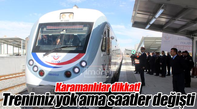 Karaman tren saatleri değişti