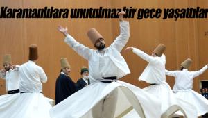 Karamanlılara unutulmaz bir gece yaşattılar