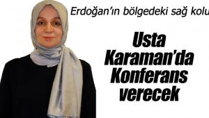Usta Karaman'da konferans verecek