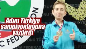 Adını Türkiye şampiyonluğuna yazdırdı