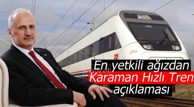 Bakan Turhan'dan Karaman Hızlı Tren Porjesi açıklaması