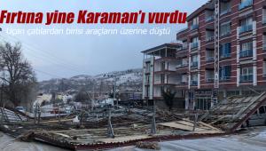 Fırtına yine Karaman'ı vurdu