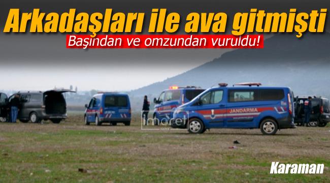 Karaman'da ava giden genç başından vuruldu
