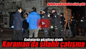 Karaman'da silahlı çatışma