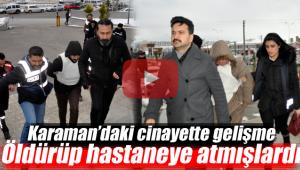 Karaman'daki cinayetin zanlıları gözaltına alındı