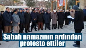 Sabah namazının ardından protesto ettiler