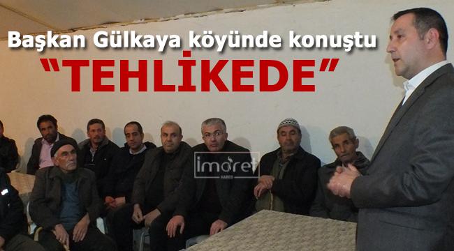 Ünüvar Gülkaya köyünde konuştu