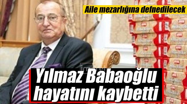 Yılmaz Babaoğlu hayatını kaybetti