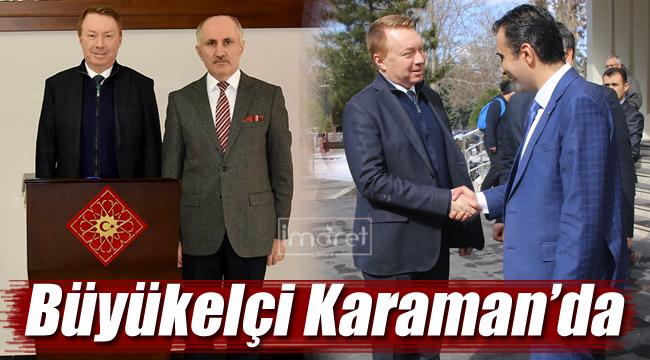 Büyükelçi Karaman'da