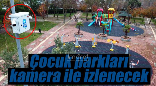 Çocuk parkları kamera ile izlenecek