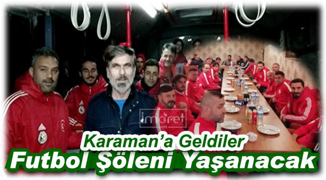 Karaman'da Bugün Futbol Şöleni Yaşanacak