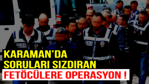 Karaman'da Fetö Operasyonu !