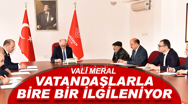 Karaman Valisi Fahri Meral Vatandaşlarla Bire Bil İlgileniyor