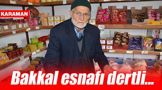 Karaman'da bakkal esnafı dertli
