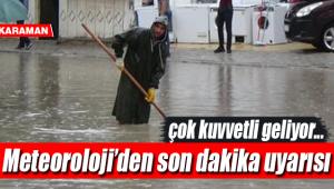 Karaman için meteoroloji son dakika uyarısı yaptı