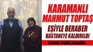 Mahmut Toptaş Hoca eşiyle birlikte hastaneye kaldırıldı
