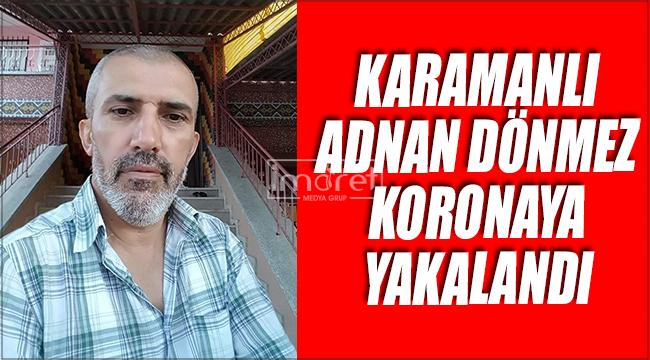 Adnan Dönmezin coronovirüs testi pozitif çıktı