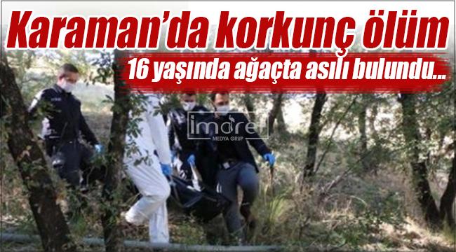 Karaman'da genç kız ağaçta asılı bulundu