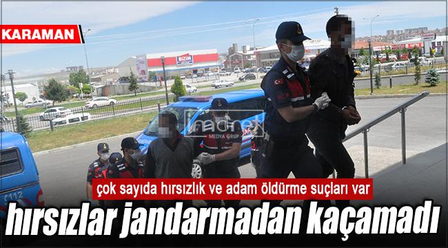 Karaman'da hırsızlar jandarmadan kaçamadı