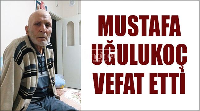 Mustafa Uğurlukoç vefat etti