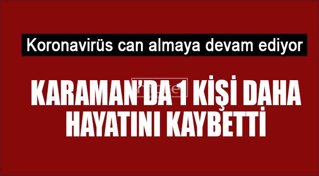 Karaman'da 1 kişi daha koronavirüsten hayatını kaybetti